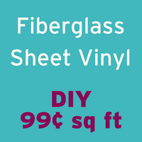 DIY Fiberglass Sheet Vinyl 99 cents per square foot